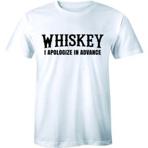 WHISKEY Men's T-SHIRT I Apologize In Advance Tees